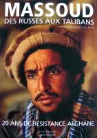 Massoud, des russes aux taliban, 20 ans de resistance afghane